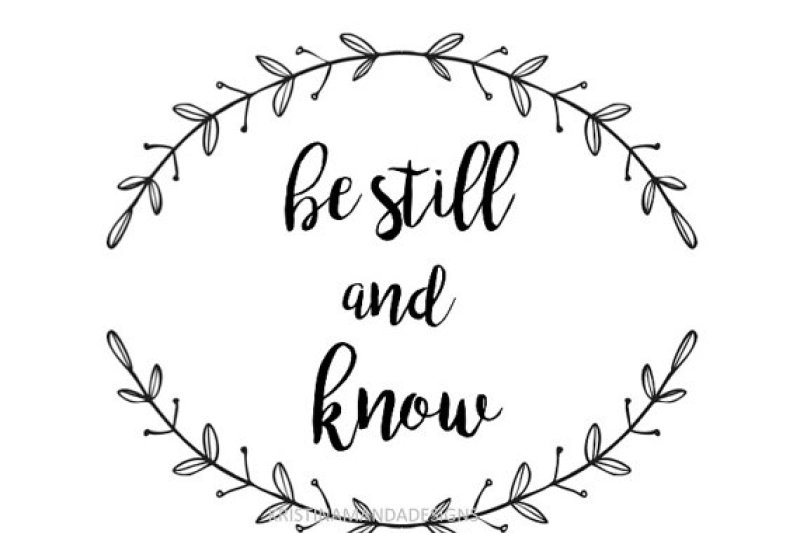 Be Still and Know By Kristin Amanda Designs SVG Cut Files