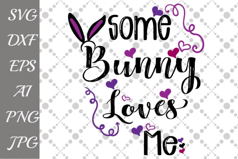 Download Free Some Bunny Loves Me Svg Crafter File - Welcome SVG ...