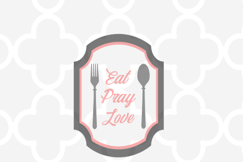 Download Free Eat Pray Love Crafter File - Free SVG Silhouette