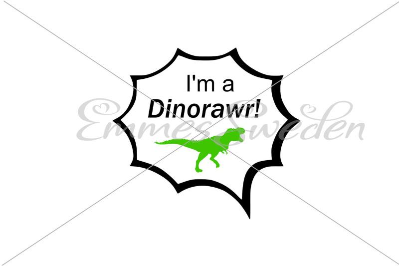 I'm a dinorawr, dinosaur svg By EmmesSweden