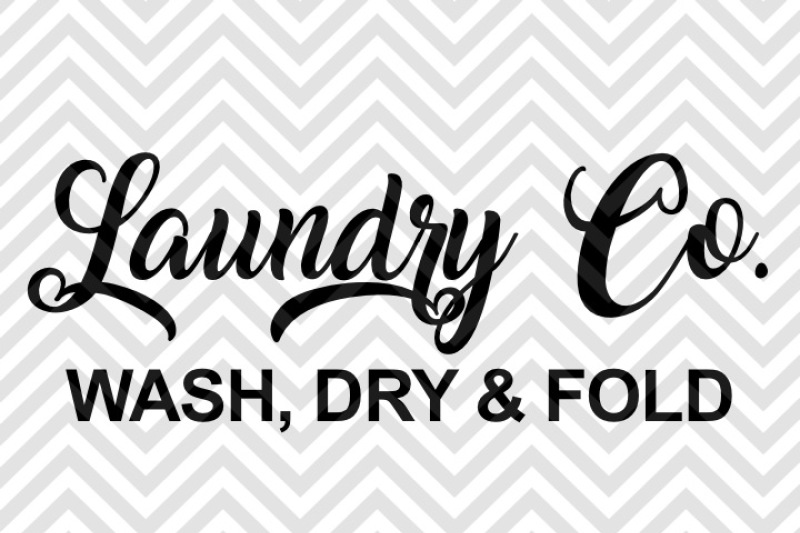 Laundry Co. Wash Dry and Fold Farmhouse SVG and DXF EPS