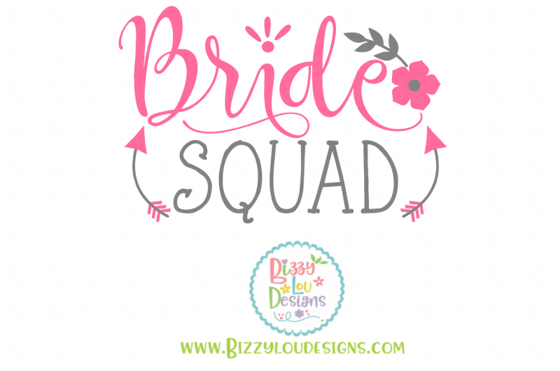 Bride Squad Svg Eps Dxf Png Scalable Vector Graphics Design Free Craft Svg Cricut