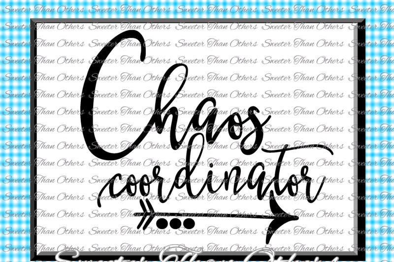 Download Chaos Coordinator svg, Chaos Svg, Mom Svg Mama Svg, Dxf ...