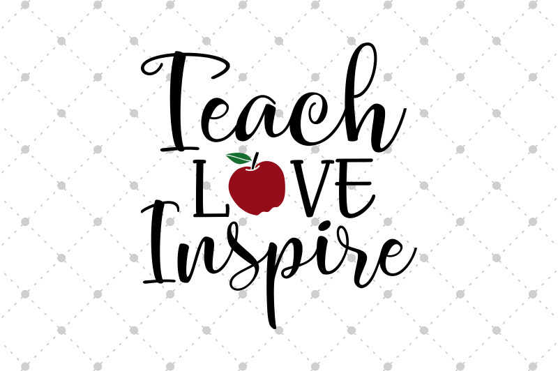 Download Teach Love Inspire SVG files By SVG Cut Studio ...