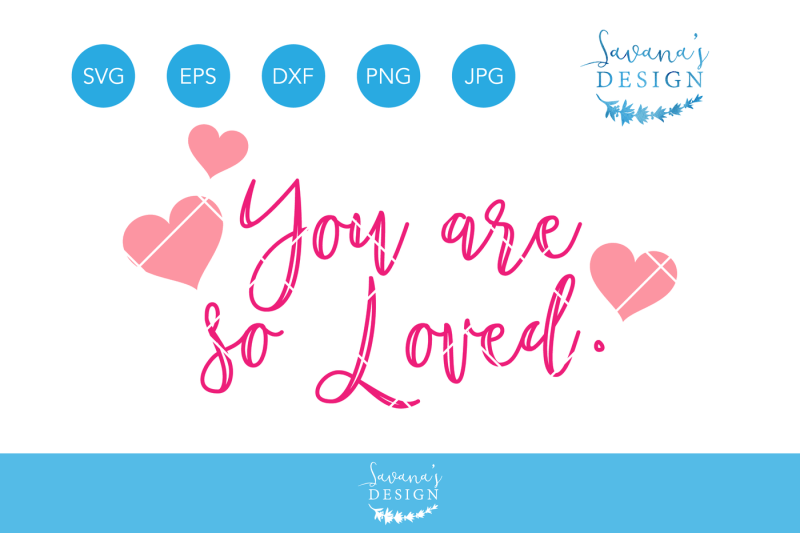 Download Free You are So Loved SVG, Loved SVG, Love SVG ...