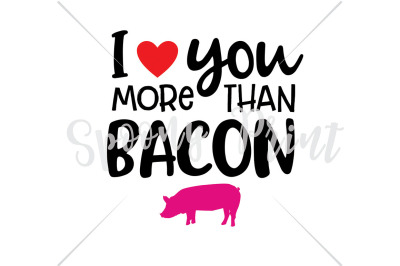 Download Download I love you more than bacon Free - The Best Sites ...