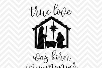 Download Download True Love Was Born in a Manger Christmas Jesus ...