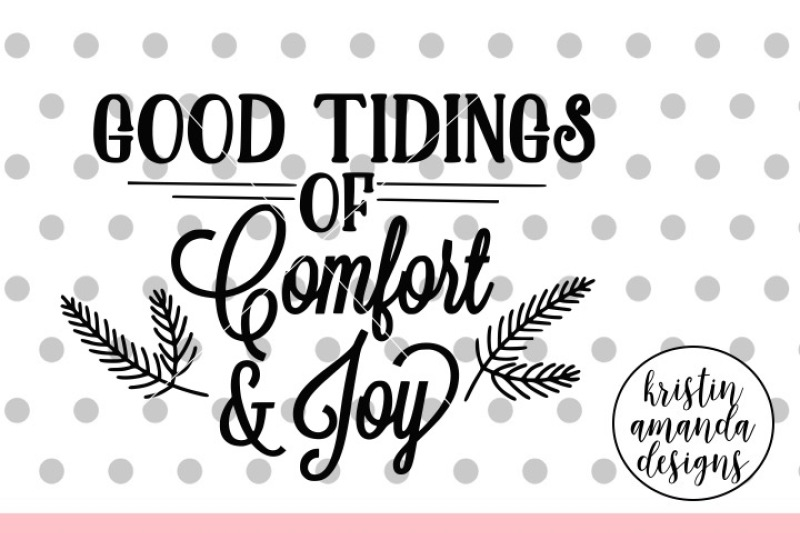 Good Tidings of Comfort and Joy SVG DXF EPS PNG Cut File