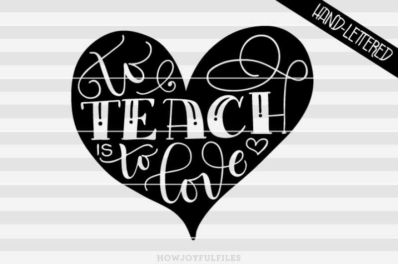 Download To teach is to love - SVG - PDF - DXF - hand drawn ...