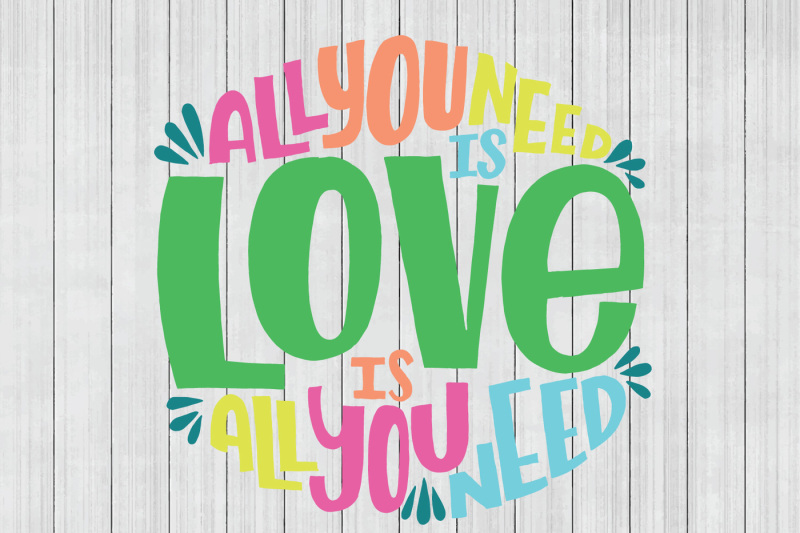 Download All You Need is Love SVG, SVG Quote, Cuttable File By BNR ...