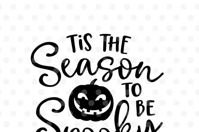 Tis the season to be spooky SVG, EPS, PNG, DXF By Tabita's