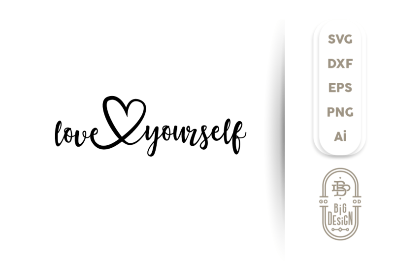Download SVG Cut File: Love Yourself By Big Design | TheHungryJPEG.com