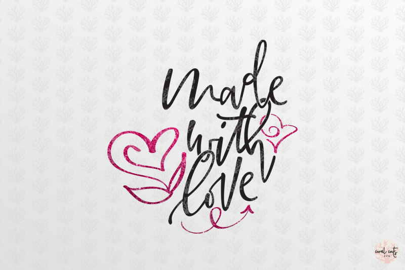 Download Made With Love - Love SVG EPS DXF PNG By CoralCuts ...