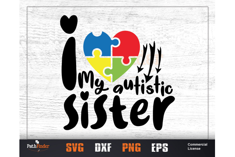 Download I love my autistic sister SVG, Autism awareness Day SVG ...