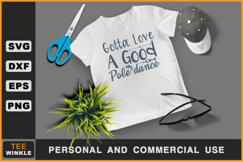 Download Gotta love a good pole dance, Fishing T shirt By teewinkle ...