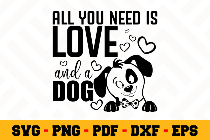 Download All you need is love and a dog SVG, Dog Lover SVG Cut File ...