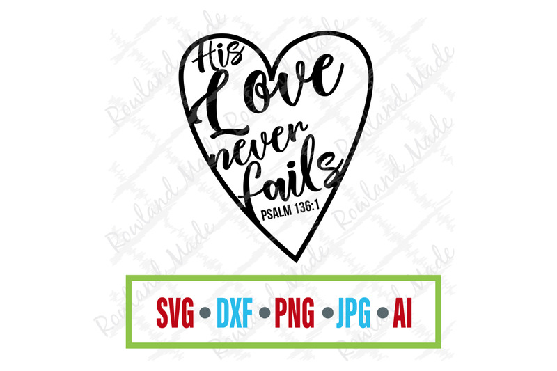 Download His Love Never Fails SVG Heart SVG By Rowland Made ...