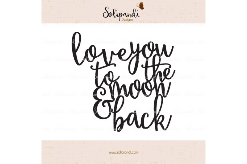 Download love you to the moon & back - Handwriting - SVG and DXF ...
