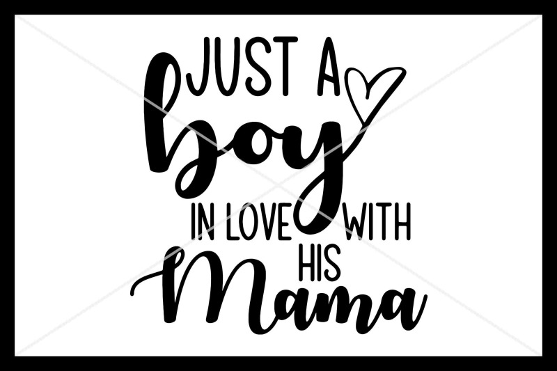 Download Just A Boy In Love With His Mama SVG, Instant Download ...