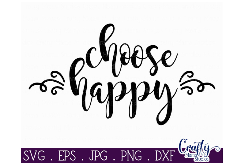 Download Choose Happy Svg, Love Svg, Happiness Svg By Crafty Mama ...