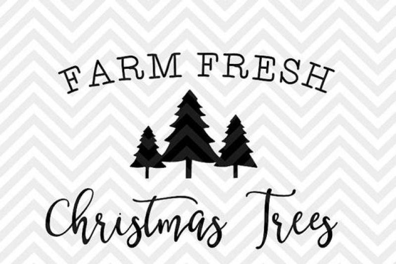 Farm Fresh Christmas Trees Holidays Farmhouse SVG and DXF