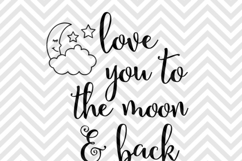 Download Love You to the Moon and Back Nursery SVG and DXF EPS Cut ...