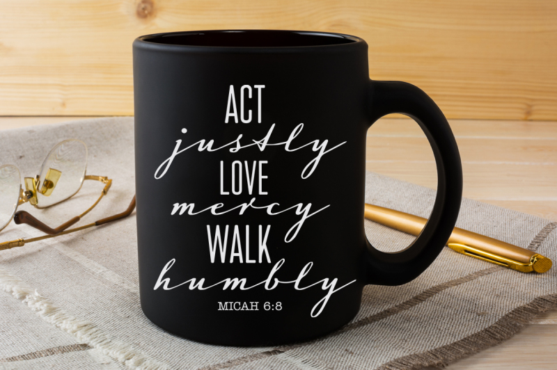 Download Act justly, love mercy, walk humbly - Micah 6:8 svg file ...