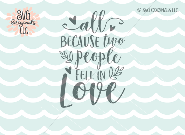 Download Love SVG All Because Two People Fell In Love SVG Cut File ...