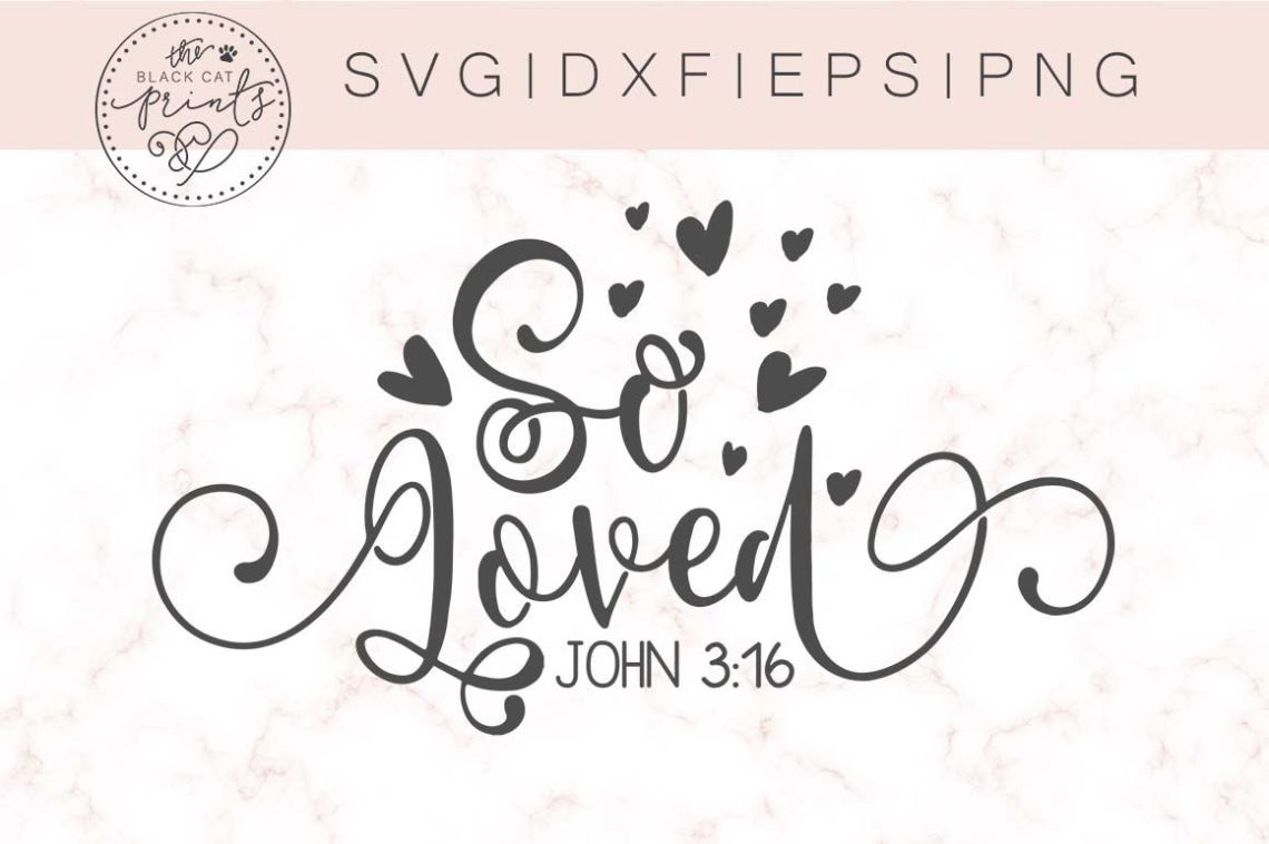 Download So Loved SVG DXF PNG EPS By TheBlackCatPrints ...