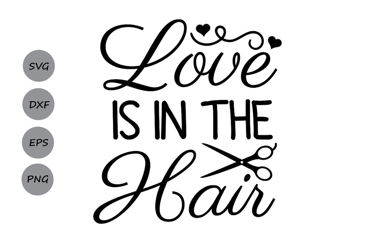 Download Love Hair Stylist Svg for Cricut, Silhouette