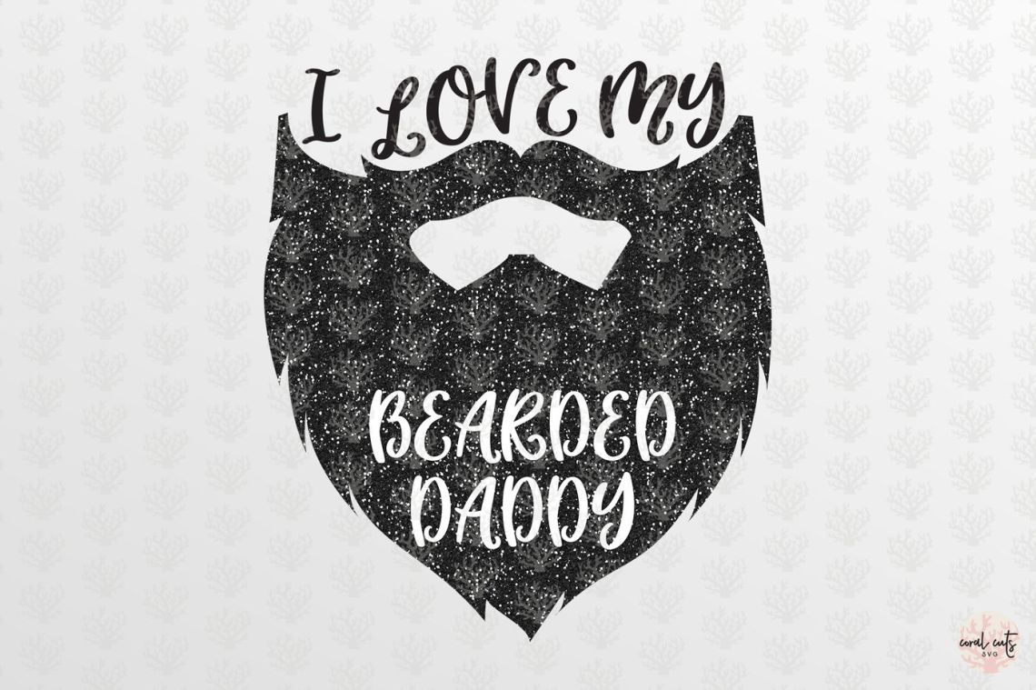Download I love my beard daddy - Love SVG EPS DXF PNG By CoralCuts ...