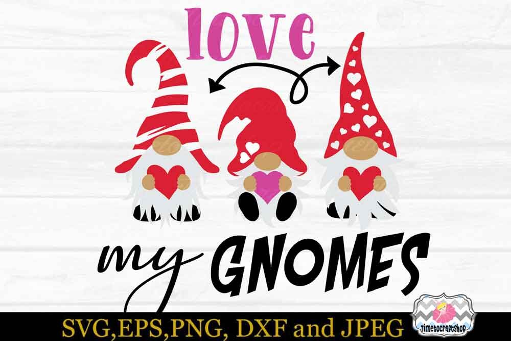 Download SVG, Eps, Dxf, Jpeg & Png For Valentine Love my Gnomies By ...
