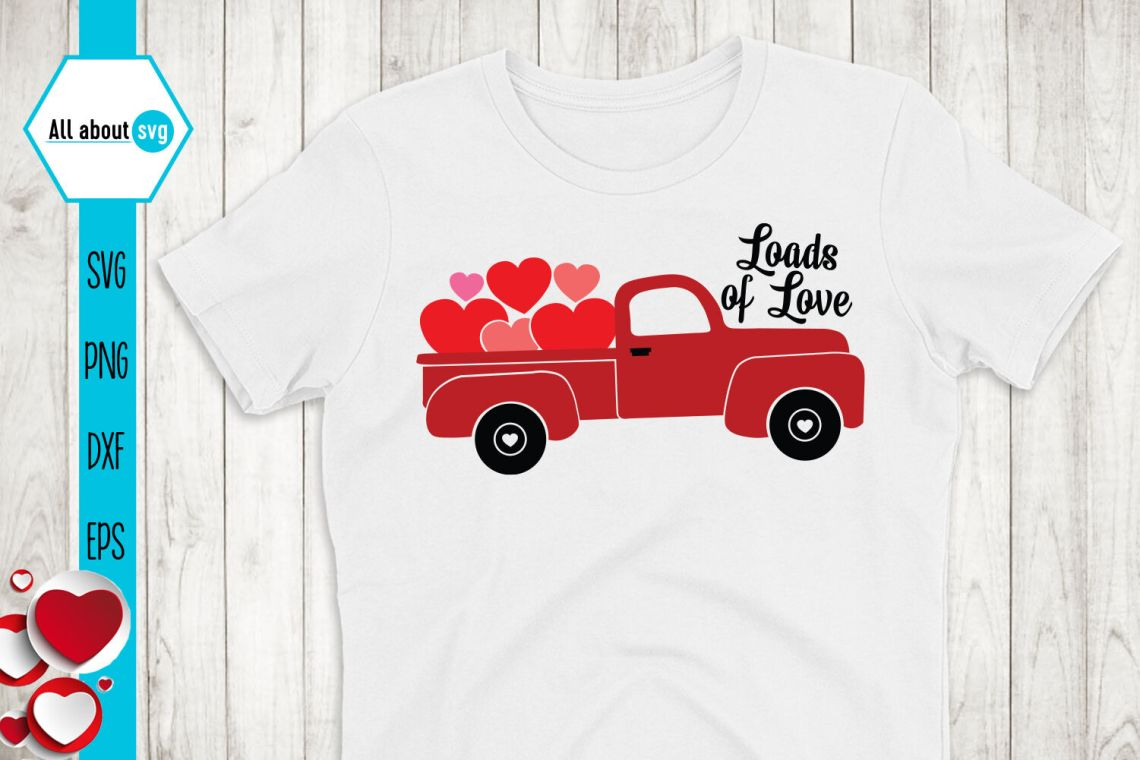 Download Loads Of Love, Valentines Truck Svg By All About Svg ...