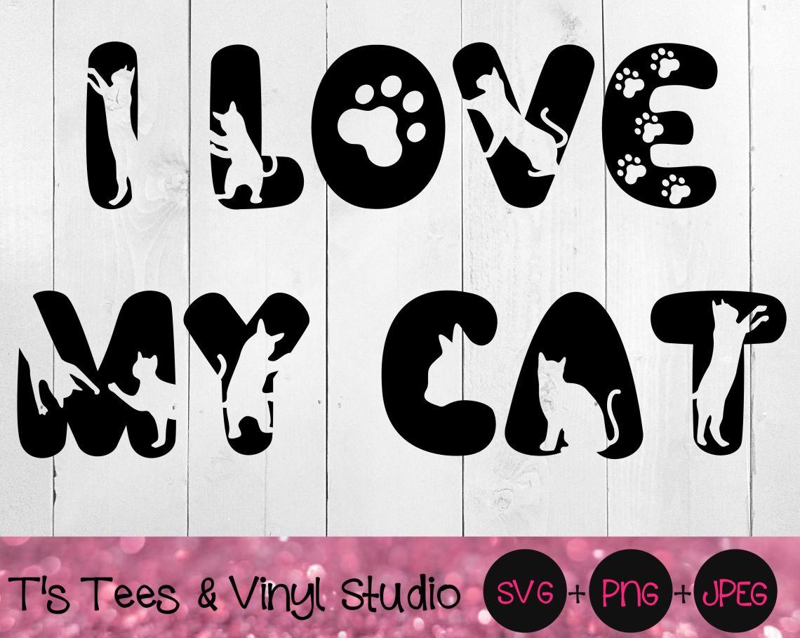Download I Love My Cat Svg, Feline Love Svg, Kitty Love Svg, Kitten ...