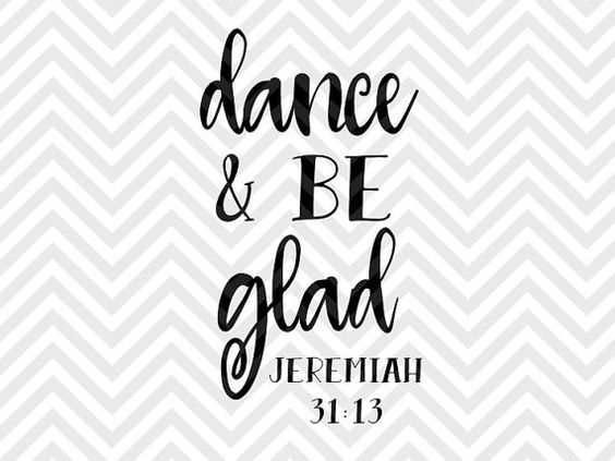 Dance and Be Glad Jeremiah Bible Verse SVG and DXF Cut