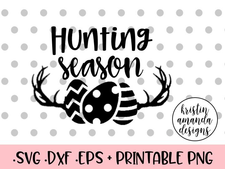 Download Hunting Season Easter SVG DXF EPS PNG Cut File • Cricut ...