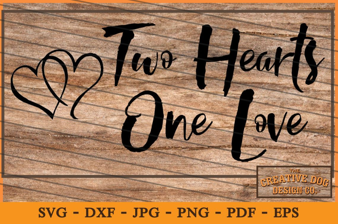 Download Two Hearts One Love Cut File - SVG, DXF By Creative Dog ...
