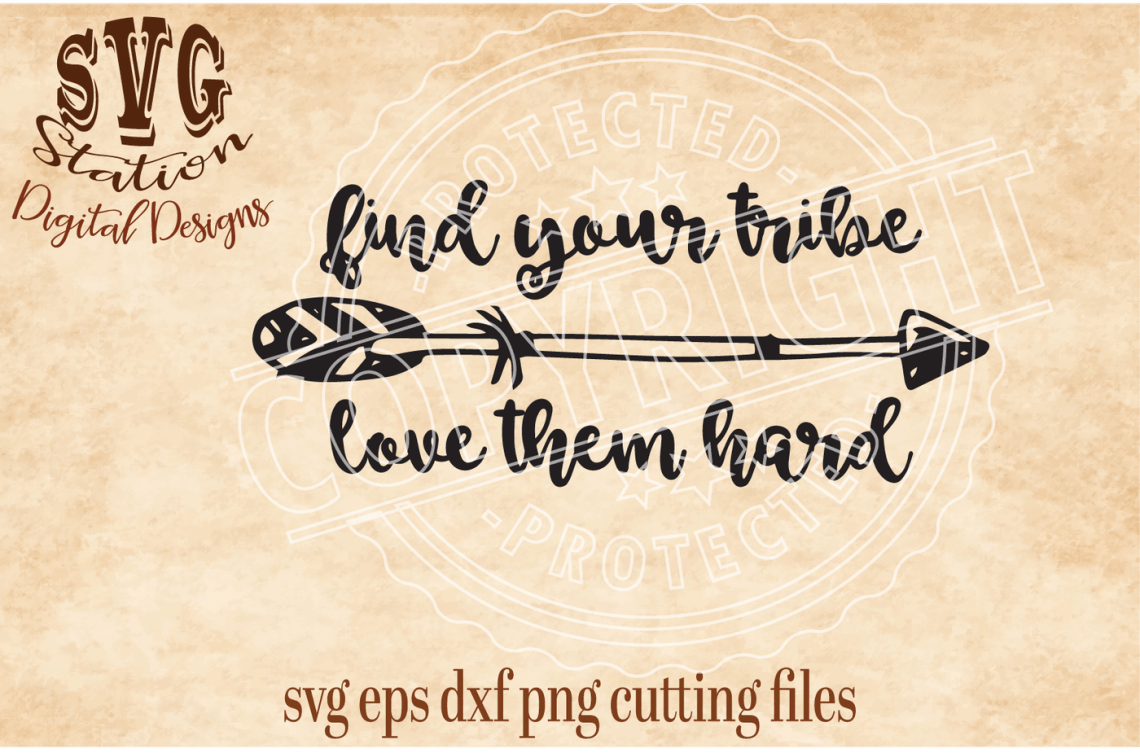 Download Find Your Tribe Love Them Hard / SVG DXF PNG EPS Cutting ...