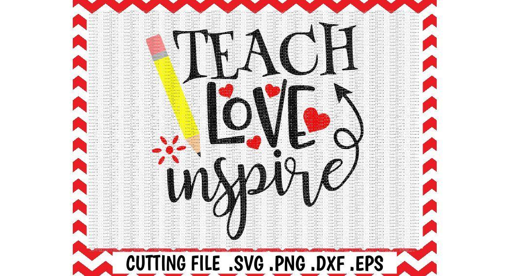Download Teach Love Inspire Svg, Teacher, Love to Teach, Cutting ...