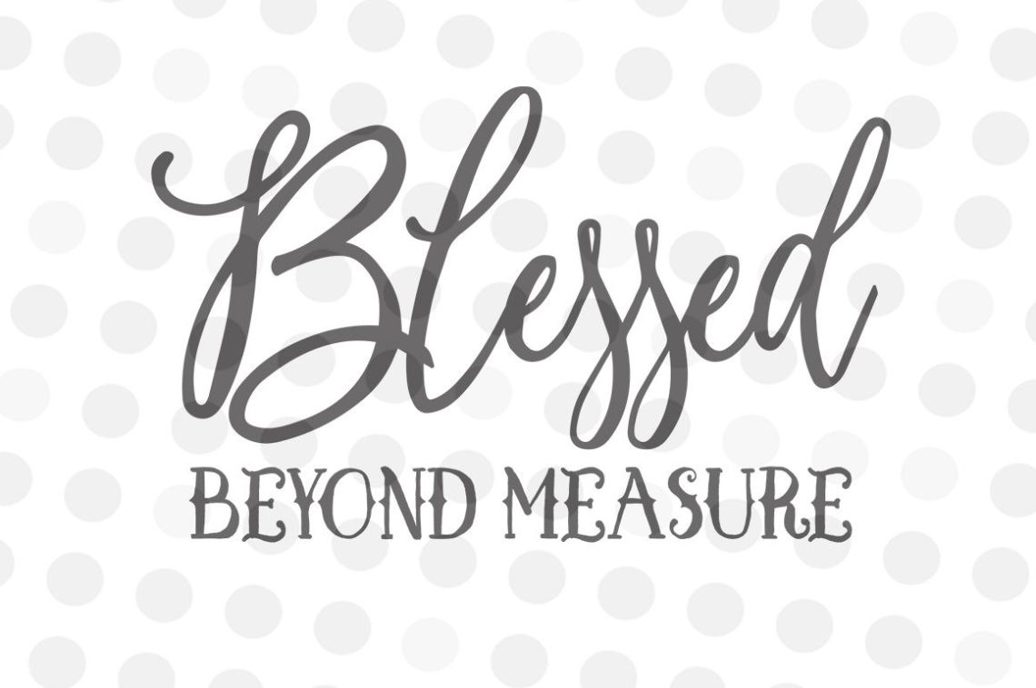 Download Blessed Beyond Measure - SVG, DXF, JPG, PNG By ...