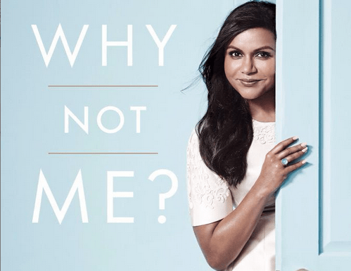 Mindy Kalings book Why Not Me? comes out in September.