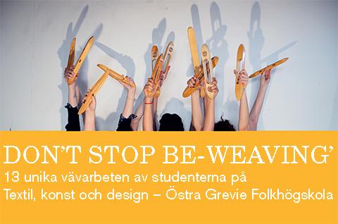 Östra Grevies Folkhögskola ställer ut vävprojekt