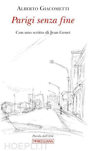 Risultati immagini per Alberto Giacometti, Parigi senza fine, con uno scritto di Jean Genet, Morcelliana