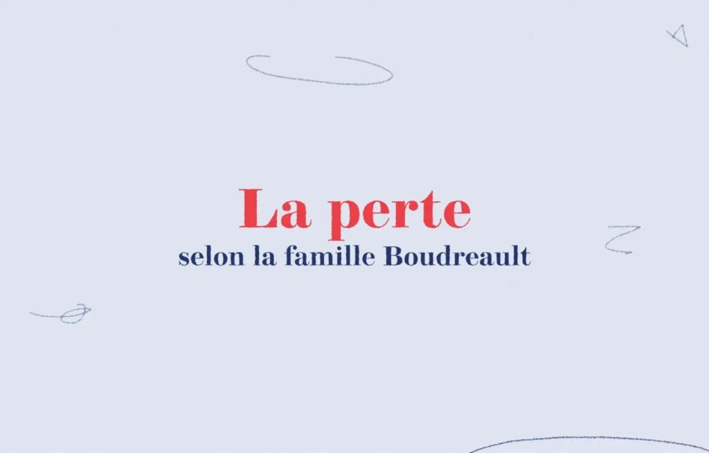 La perte selon la famille Boudreault