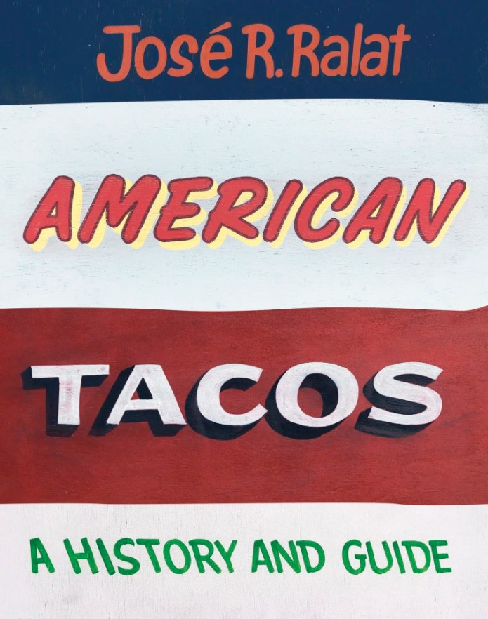 Image: American Tacos: A History and Guide
