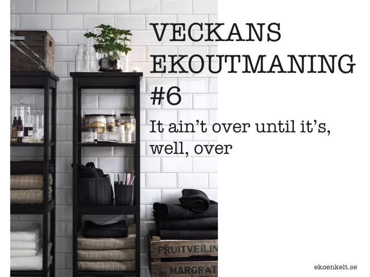 veckans ekoutmaning #6