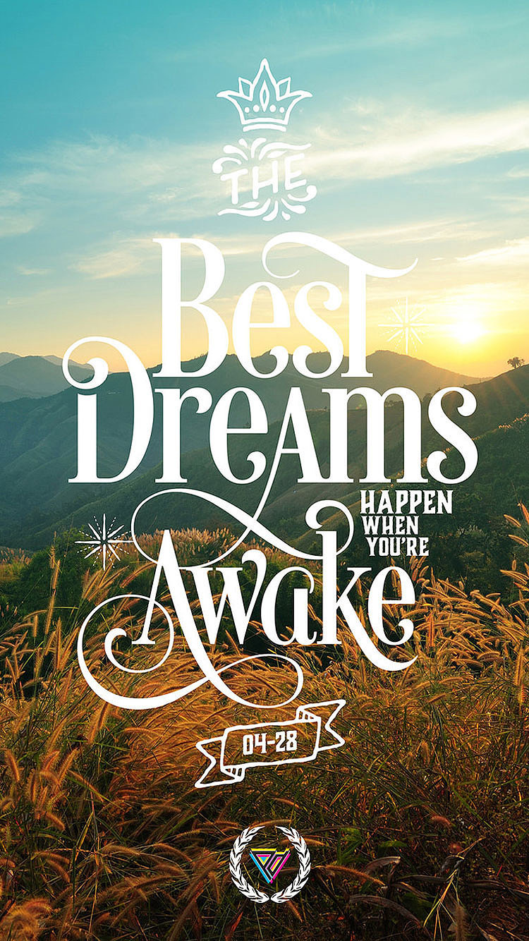 Does Iphone 6 Have Live Wallpaper The Best Dreams Happen When We Re Awake 39 Iphone