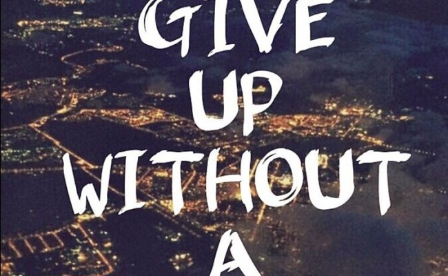 Never Give Up Without A Fight 39 Iphone Wallpapers That