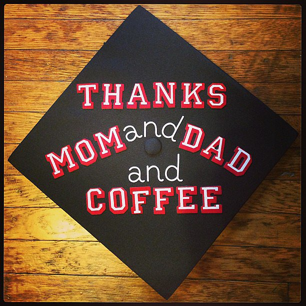 This user gave a shout-out to every grad's support team — mom, dad, and coffee.  Source: Instagram user punoalyssa