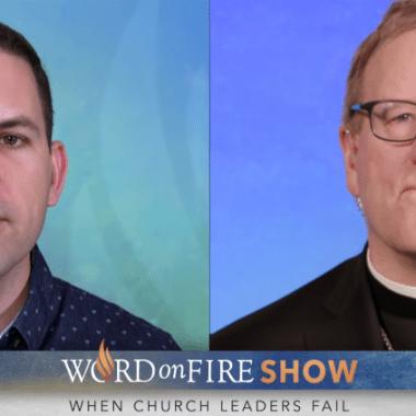 Word on Fire Show - leaders fail 2020-03-04_12-28-05_a.m.